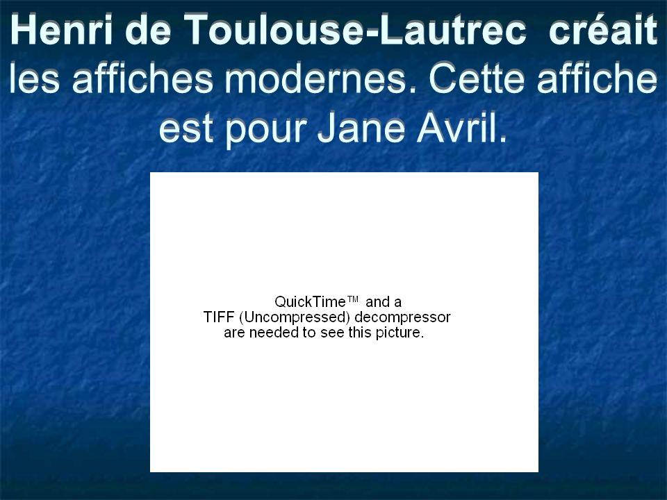 Henri de Toulouse-Lautrec créait les affiches modernes. Cette affiche est pour Jane Avril.