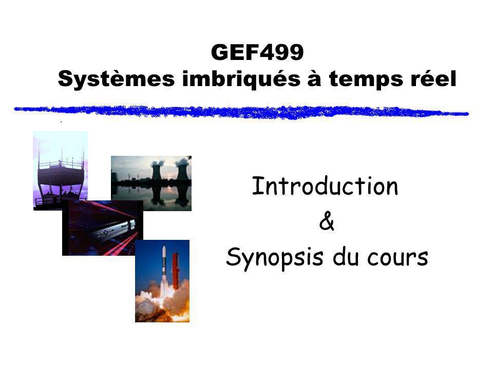 GEF499 Systèmes imbriqués à temps réel Introduction & Synopsis du cours