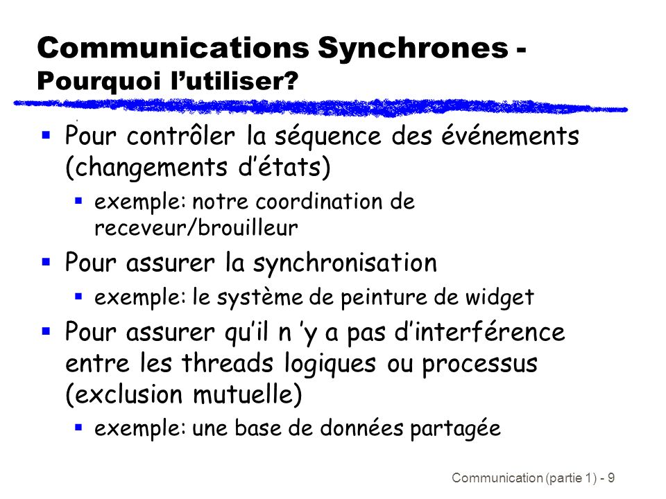 Communication (partie 1) - 9 Communications Synchrones - Pourquoi lutiliser.
