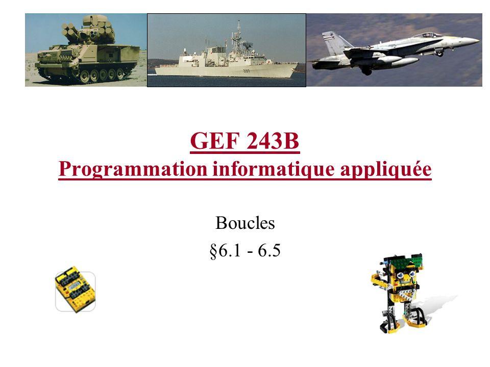 GEF 243B Programmation informatique appliquée Boucles §6.1 - 6.5