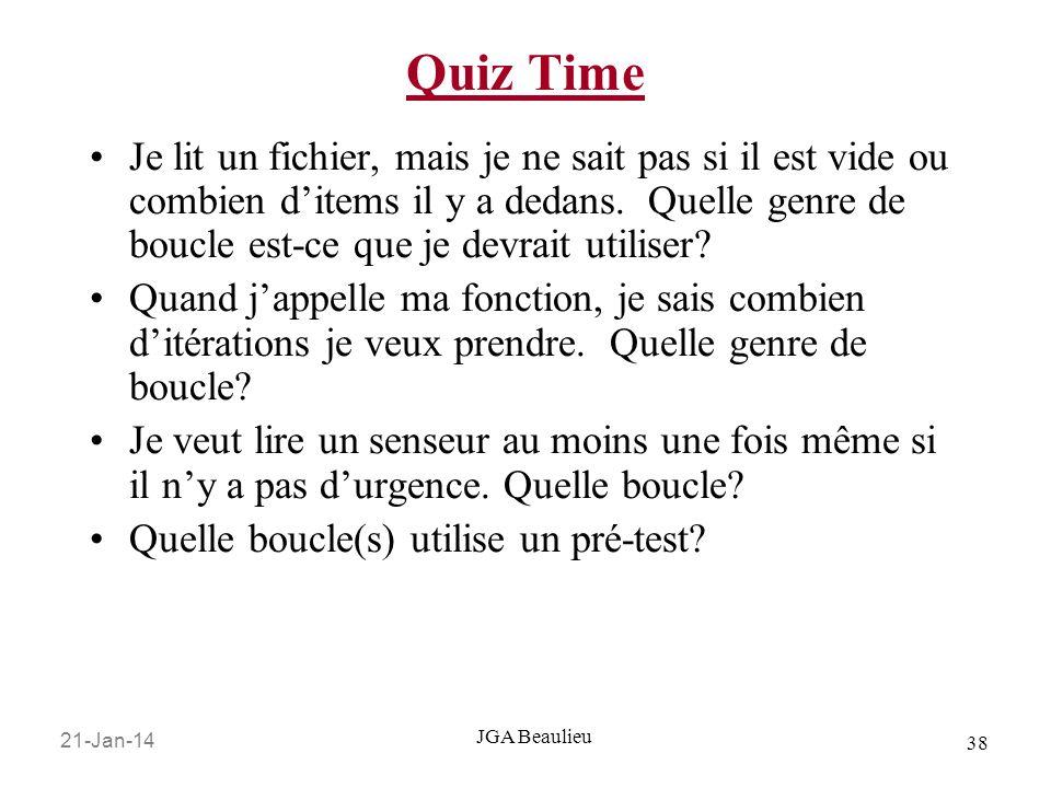 21-Jan-14 38 JGA Beaulieu Quiz Time Je lit un fichier, mais je ne sait pas si il est vide ou combien ditems il y a dedans.