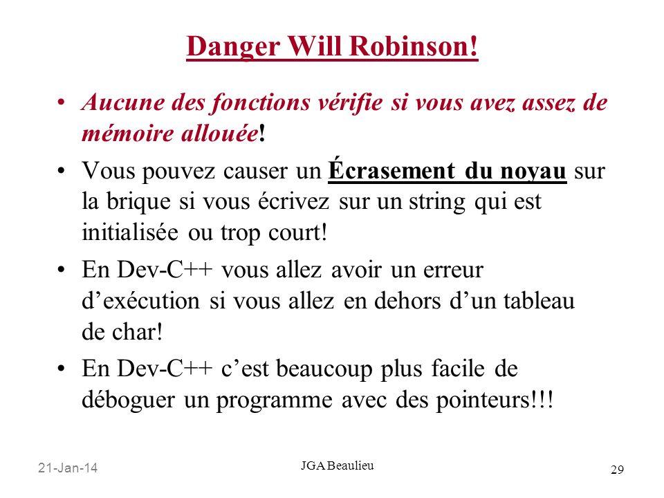21-Jan-14 29 JGA Beaulieu Danger Will Robinson! Aucune des fonctions vérifie si vous avez assez de mémoire allouée! Vous pouvez causer un Écrasement d