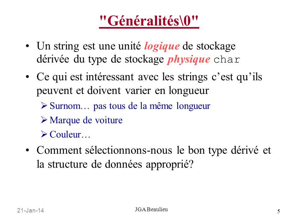 21-Jan-14 6 JGA Beaulieu Taxonomie des Strings Dans une vue globale, les chaînes de caractères (strings) viennent en deux saveurs: Longueur fixe ou variable