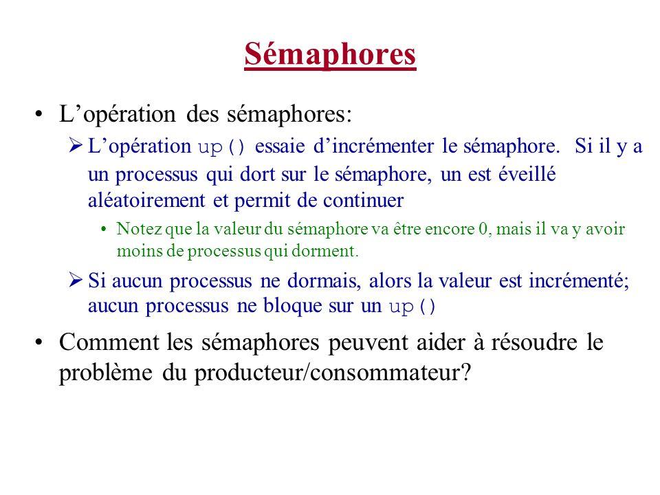 Sémaphores Lopération des sémaphores: Lopération up() essaie dincrémenter le sémaphore.