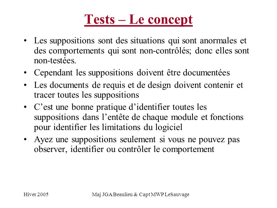 Hiver 2005Maj JGA Beaulieu & Capt MWP LeSauvage Tests – Le concept Les suppositions sont des situations qui sont anormales et des comportements qui so