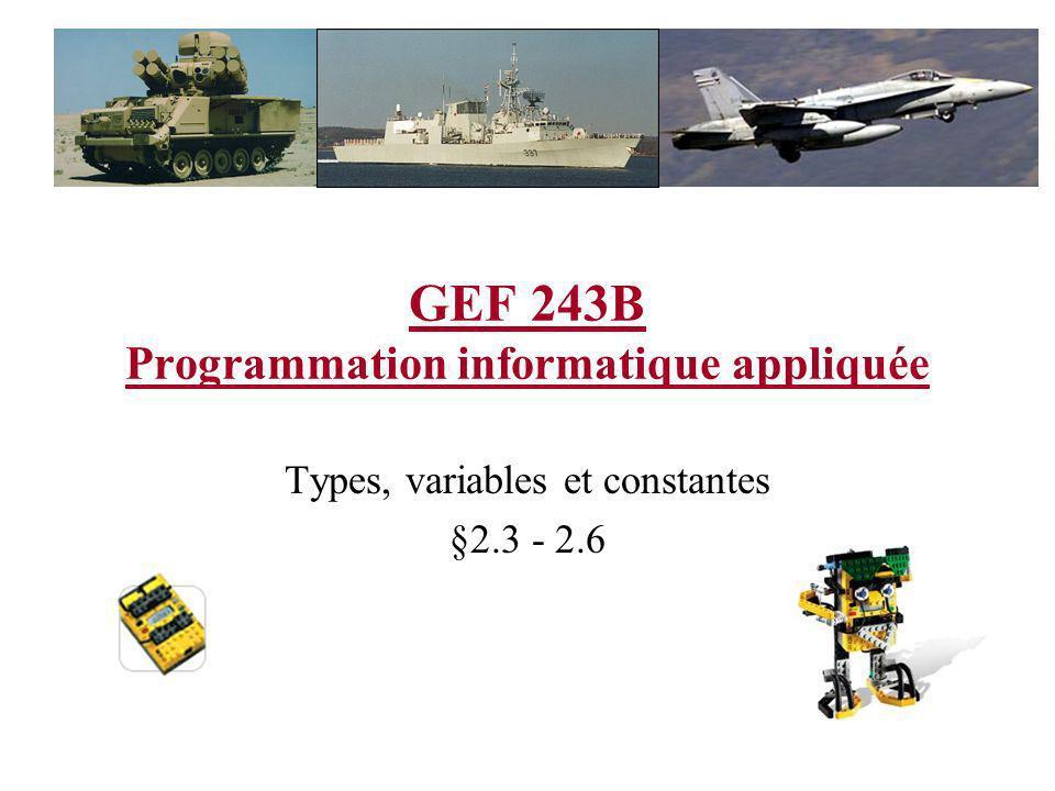 GEF 243B Programmation informatique appliquée Types, variables et constantes §2.3 - 2.6