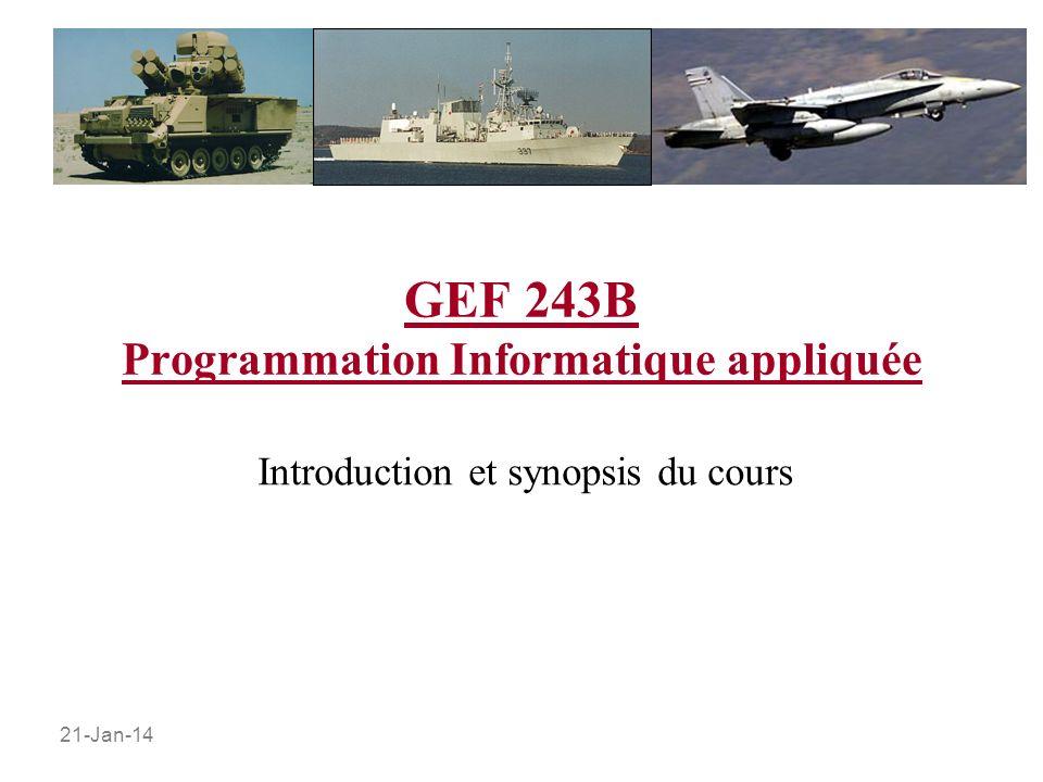 21-Jan-14 GEF 243B Programmation Informatique appliquée Introduction et synopsis du cours