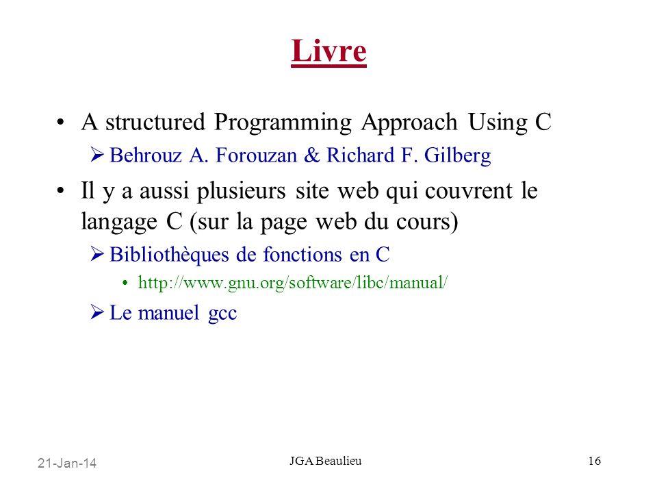 21-Jan-14 JGA Beaulieu Livre A structured Programming Approach Using C Behrouz A.