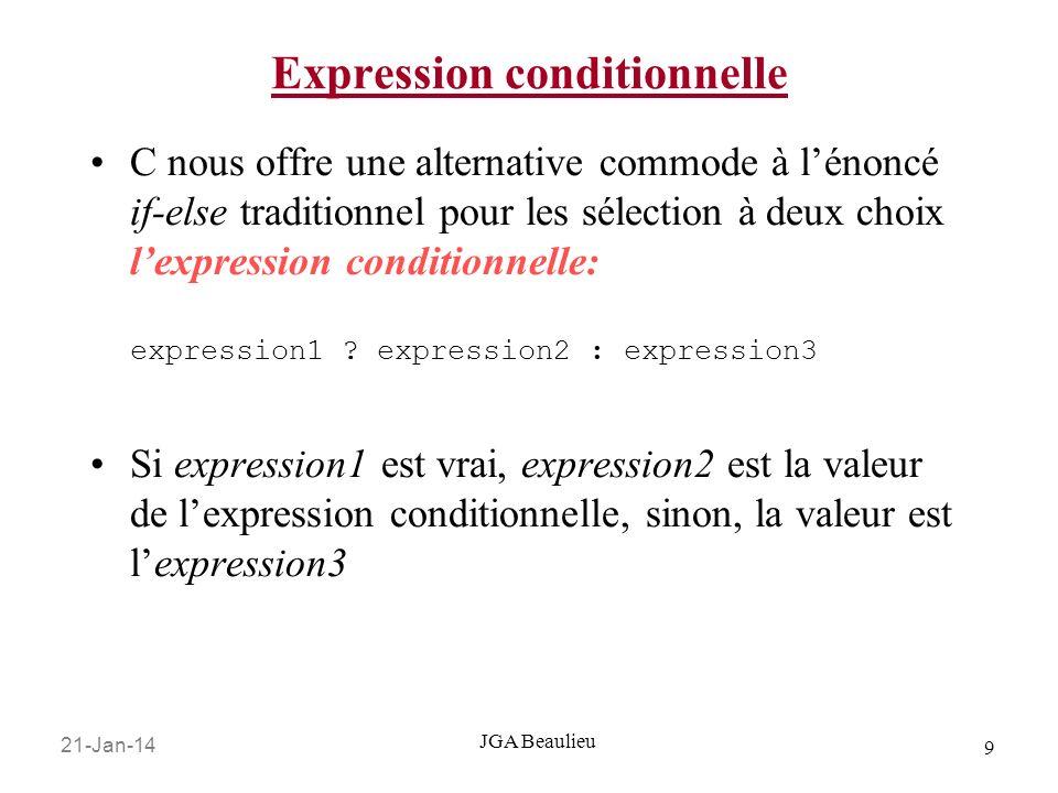 21-Jan-14 10 JGA Beaulieu Expression conditionnelle Ex.: a = 1, b = 2, c = 5 a == b .