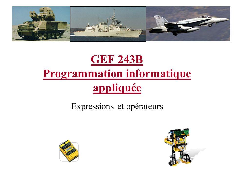 GEF 243B Programmation informatique appliquée Expressions et opérateurs