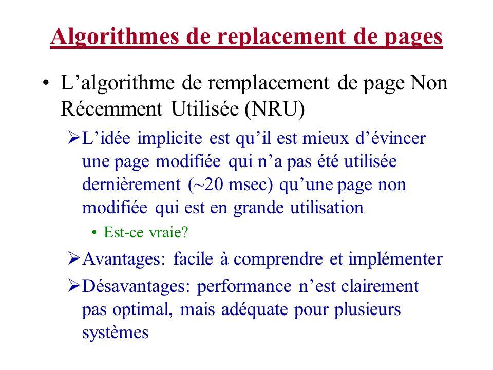 Algorithmes de replacement de pages Lalgorithme de remplacement de page Non Récemment Utilisée (NRU) Lidée implicite est quil est mieux dévincer une p