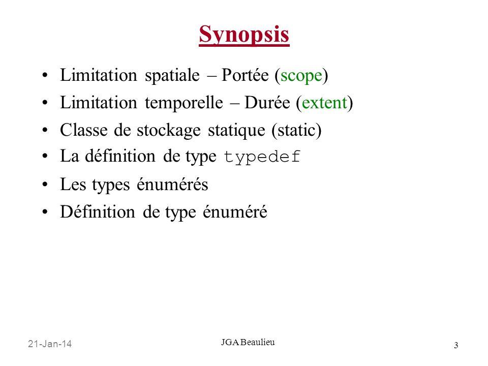 21-Jan-14 3 JGA Beaulieu Synopsis Limitation spatiale – Portée (scope) Limitation temporelle – Durée (extent) Classe de stockage statique (static) La