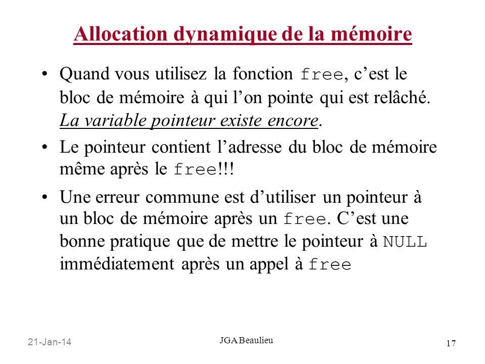 21-Jan-14 17 JGA Beaulieu Allocation dynamique de la mémoire Quand vous utilisez la fonction free, cest le bloc de mémoire à qui lon pointe qui est re