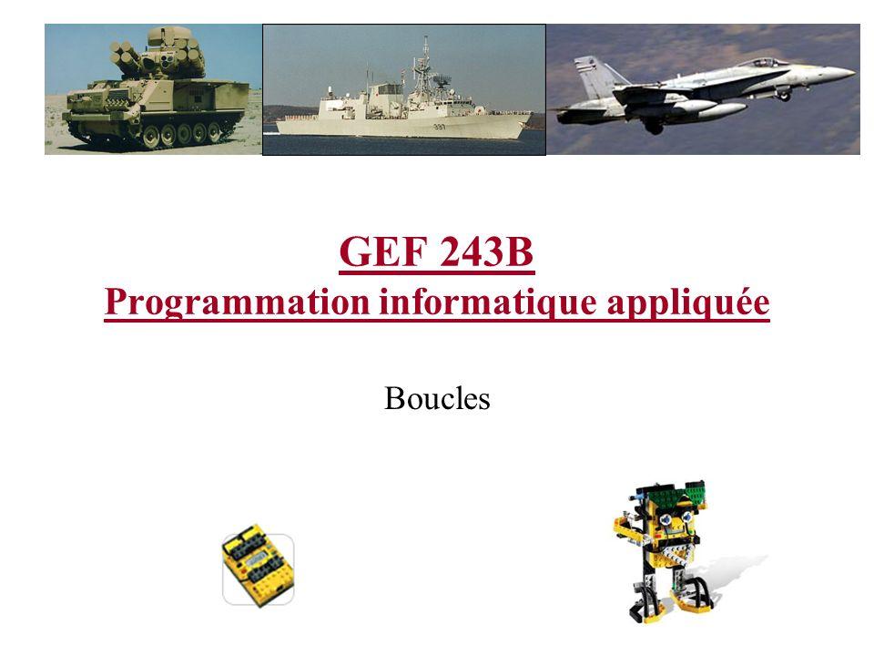 GEF 243B Programmation informatique appliquée Boucles