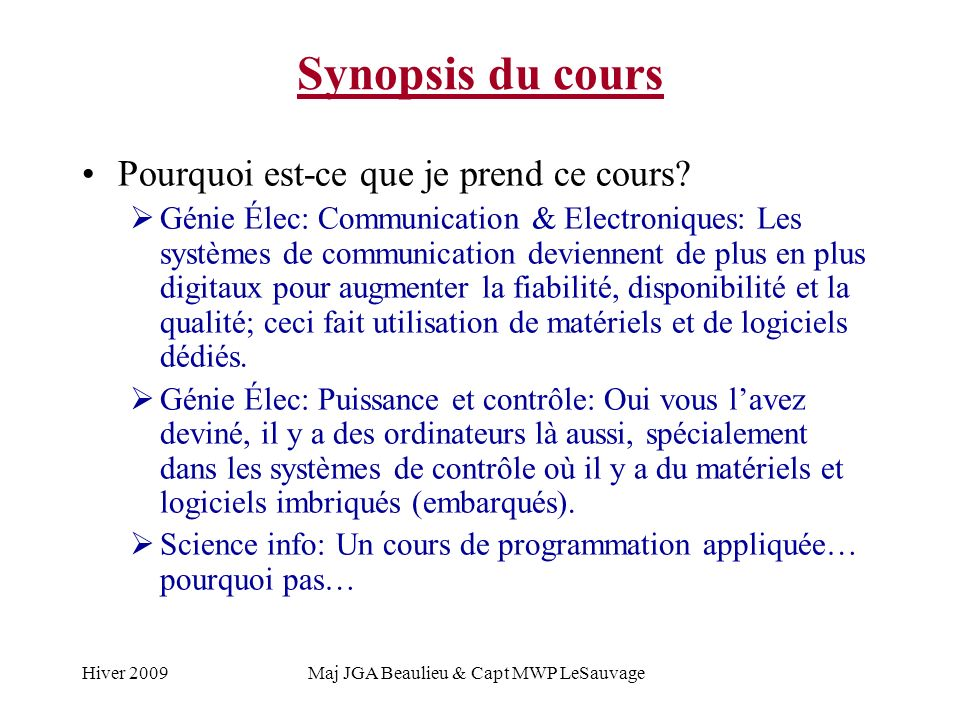 Hiver 2009Maj JGA Beaulieu & Capt MWP LeSauvage Synopsis du cours Pourquoi est-ce que je prend ce cours.