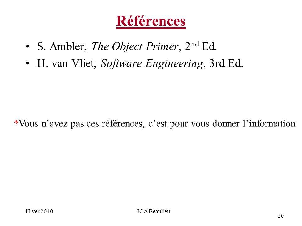 20 Hiver 2010JGA Beaulieu Références S. Ambler, The Object Primer, 2 nd Ed.