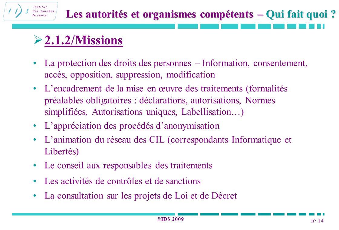 n° 14 ©IDS 2009 2.1.2/Missions La protection des droits des personnes – Information, consentement, accès, opposition, suppression, modification Lencad