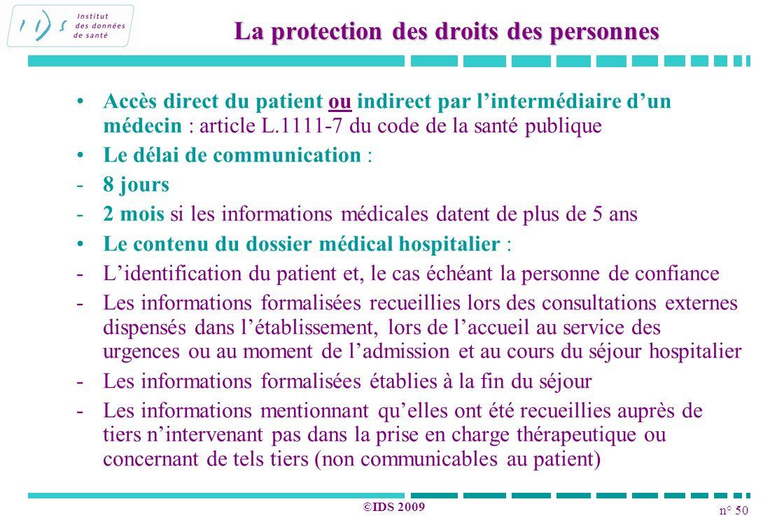 n° 50 ©IDS 2009 Accès direct du patient ou indirect par lintermédiaire dun médecin : article L.1111-7 du code de la santé publique Le délai de communi