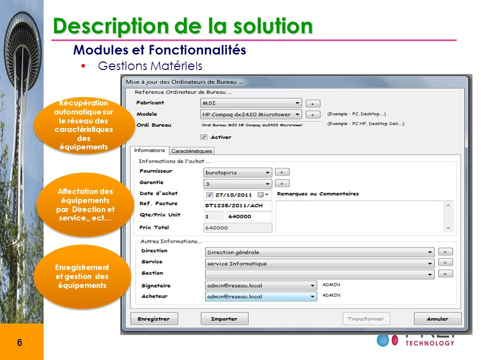 7 Description de la solution Modules et Fonctionnalités Enregistrements de logiciel Maîtrise des Coût des logiciel Gestion des utilisateurs et services Gestion des logiciels