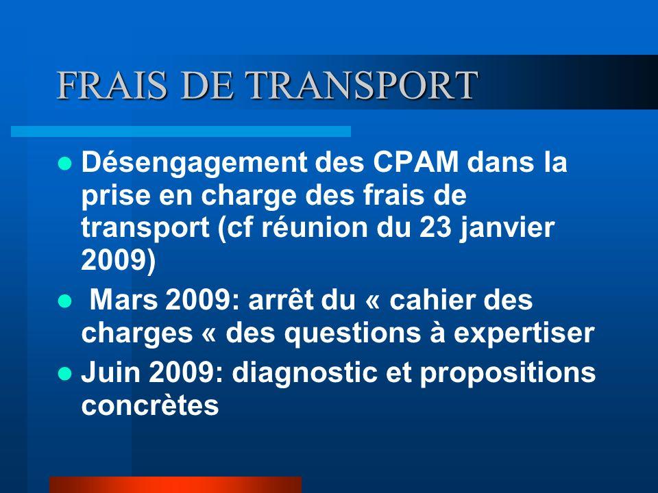 Dans l attente de propositions La CNAM demande aux Caisses Primaires de maintenir les frais de transport