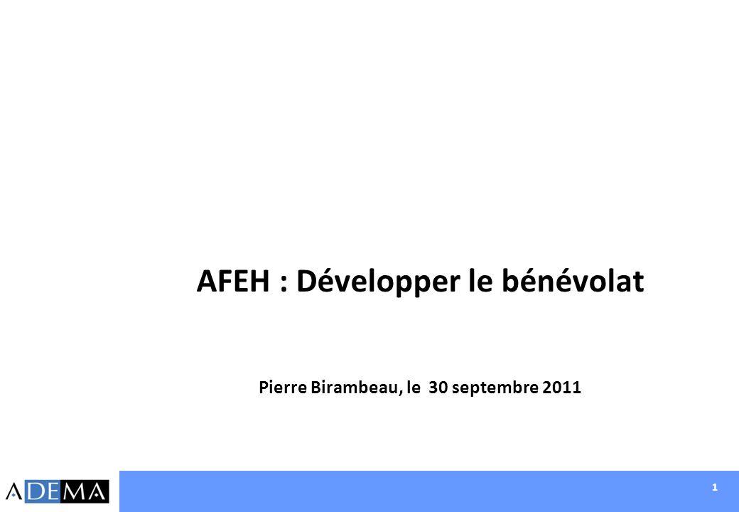 1 AFEH : Développer le bénévolat Pierre Birambeau, le 30 septembre 2011