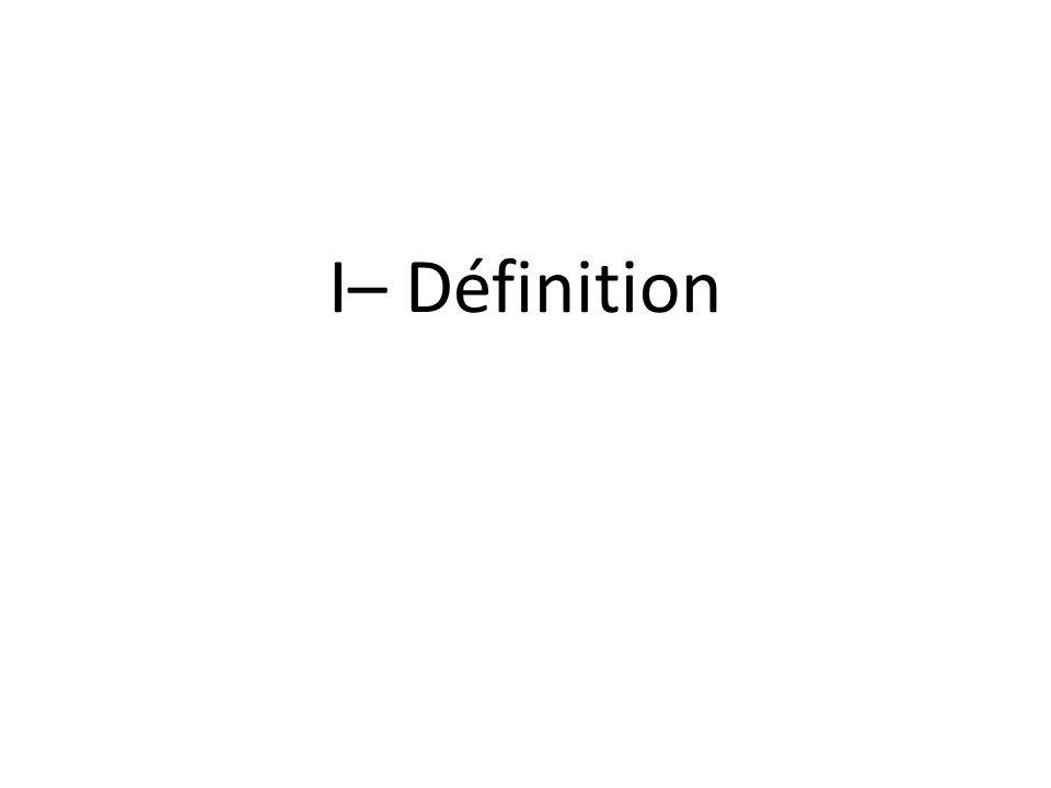 I– Définition