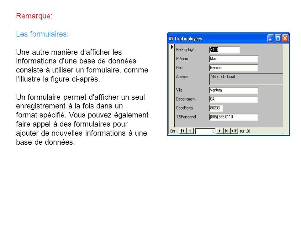 Remarque: Les formulaires: Une autre manière d'afficher les informations d'une base de données consiste à utiliser un formulaire, comme l'illustre la