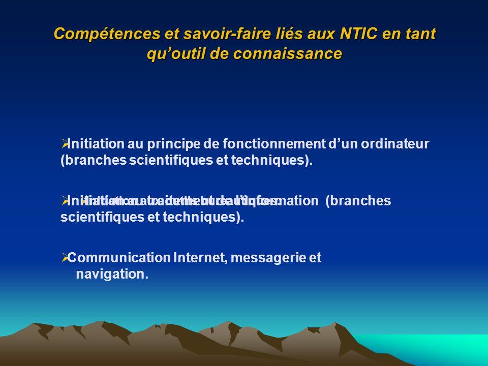 Compétences et savoir-faire liés aux NTIC en tant quoutil de connaissance Initiation aux outils bureautiques. Initiation au principe de fonctionnement
