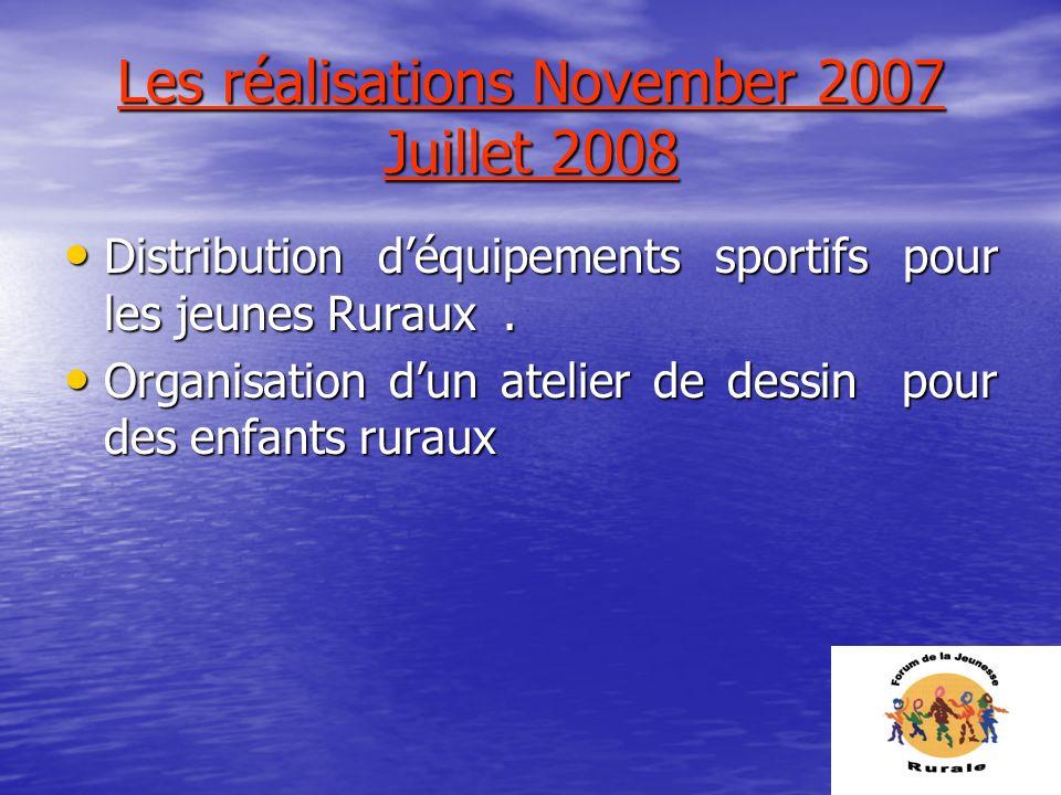 Les réalisations November 2007 Juillet 2008 Distribution déquipements sportifs pour les jeunes Ruraux. Distribution déquipements sportifs pour les jeu