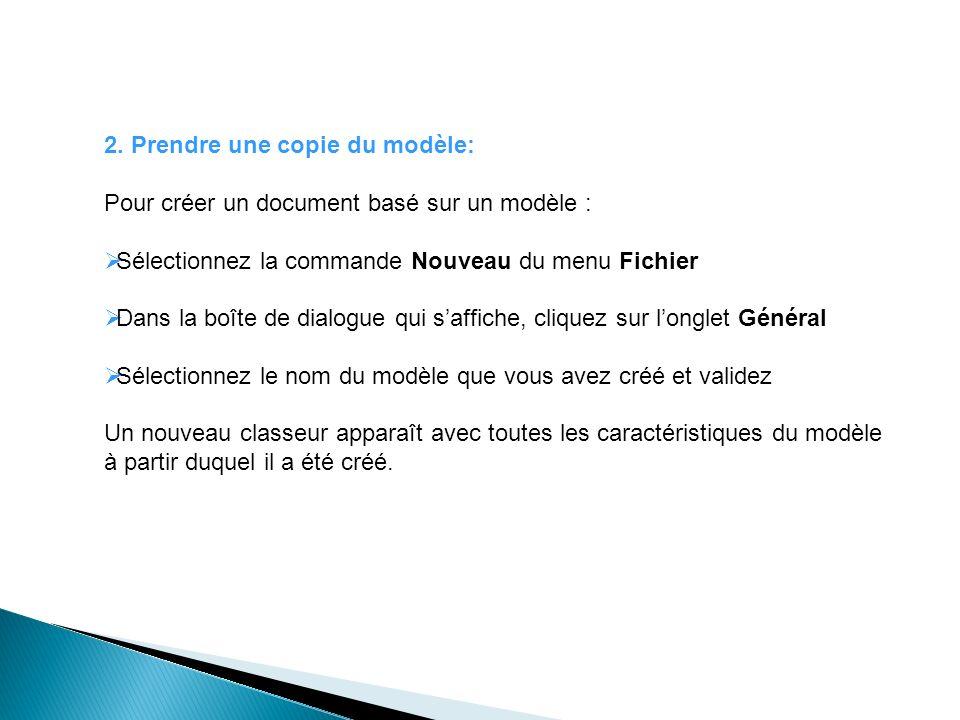 2. Prendre une copie du modèle: Pour créer un document basé sur un modèle : Sélectionnez la commande Nouveau du menu Fichier Dans la boîte de dialogue