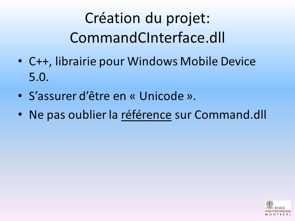 Création du projet: CommandCInterface.dll C++, librairie pour Windows Mobile Device 5.0.