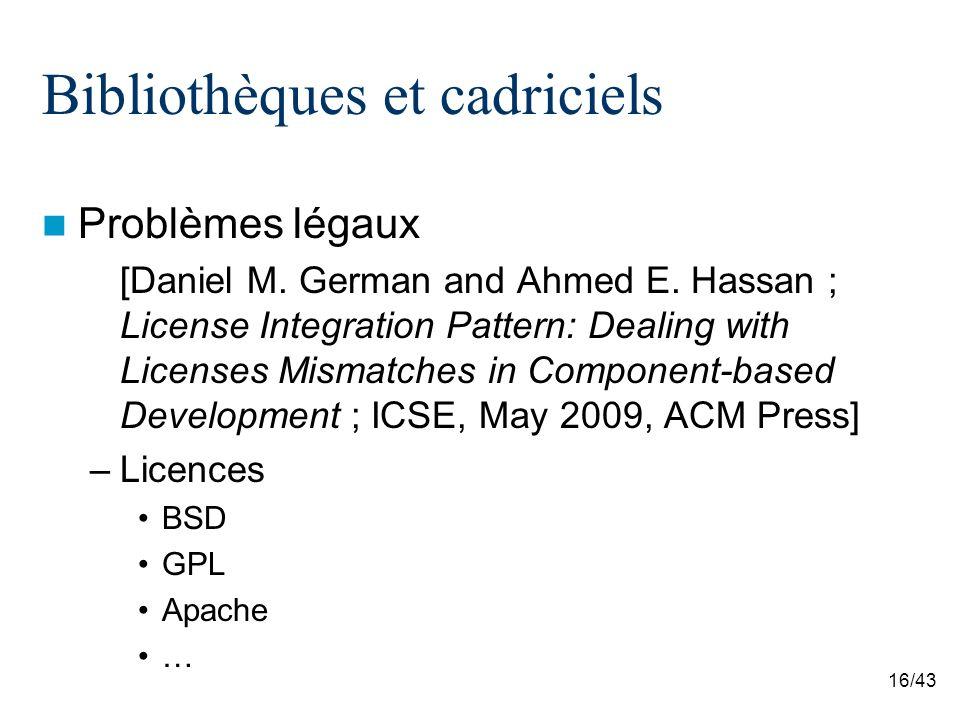 16/43 Bibliothèques et cadriciels Problèmes légaux [Daniel M.