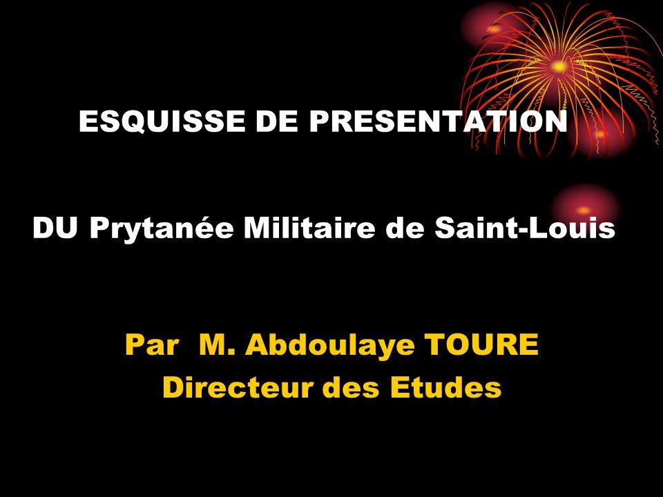ESQUISSE DE PRESENTATION DU Prytanée Militaire de Saint-Louis Par M.