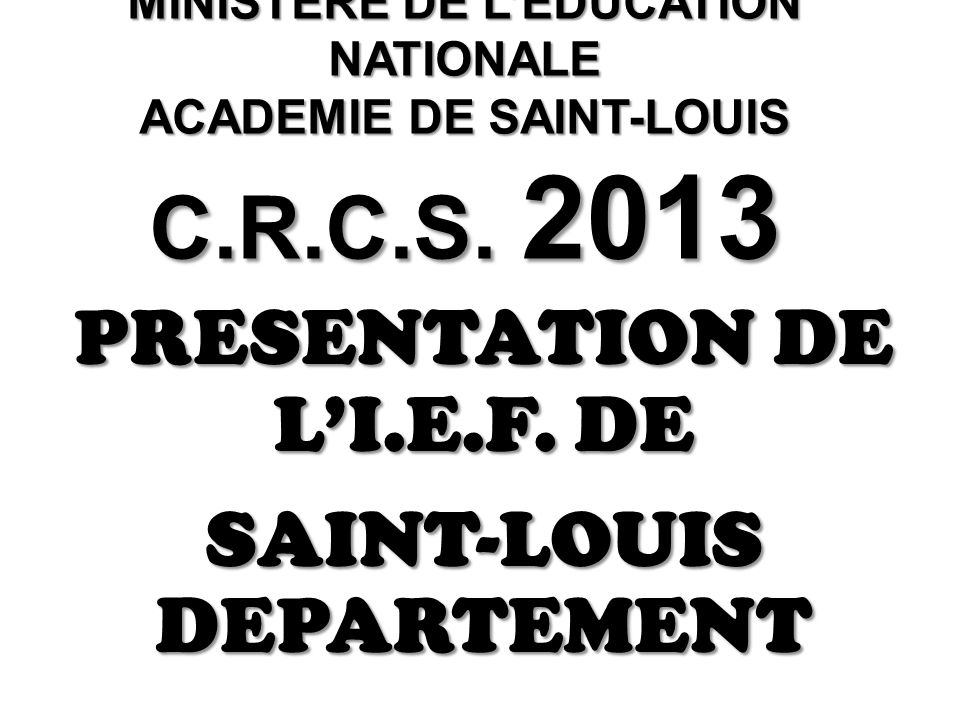 MINISTERE DE LEDUCATION NATIONALE ACADEMIE DE SAINT-LOUIS C.R.C.S.