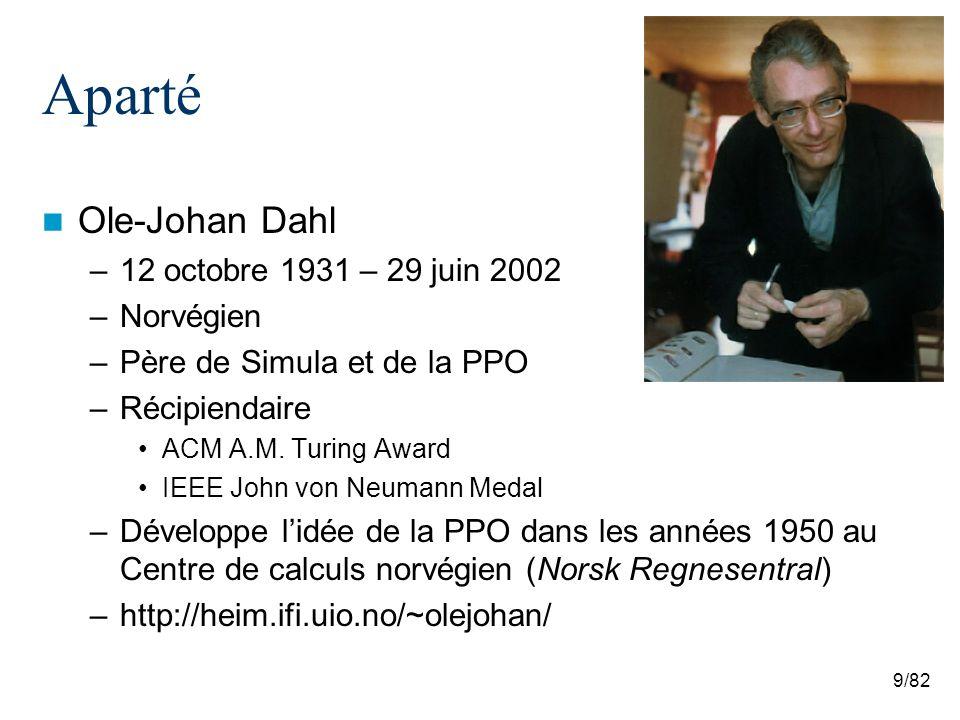 10/82 Aparté Kristen Nygaard –27 aout 1926 – 19 aout 2002 –Norvégien –Père de Simula et de la PPO –Récipiendaire ACM A.M.