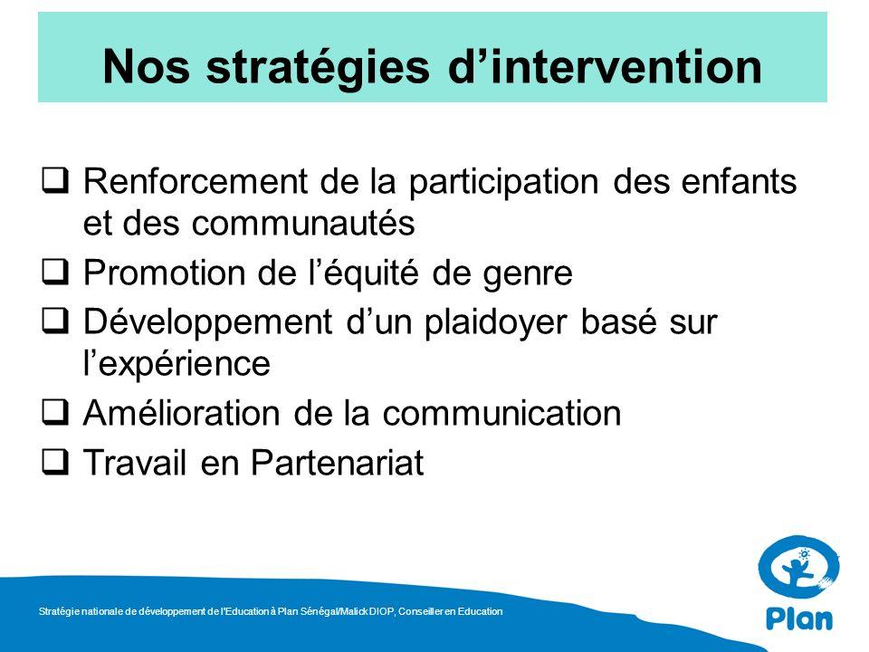 Renforcement de la participation des enfants et des communautés Promotion de léquité de genre Développement dun plaidoyer basé sur lexpérience Amélior