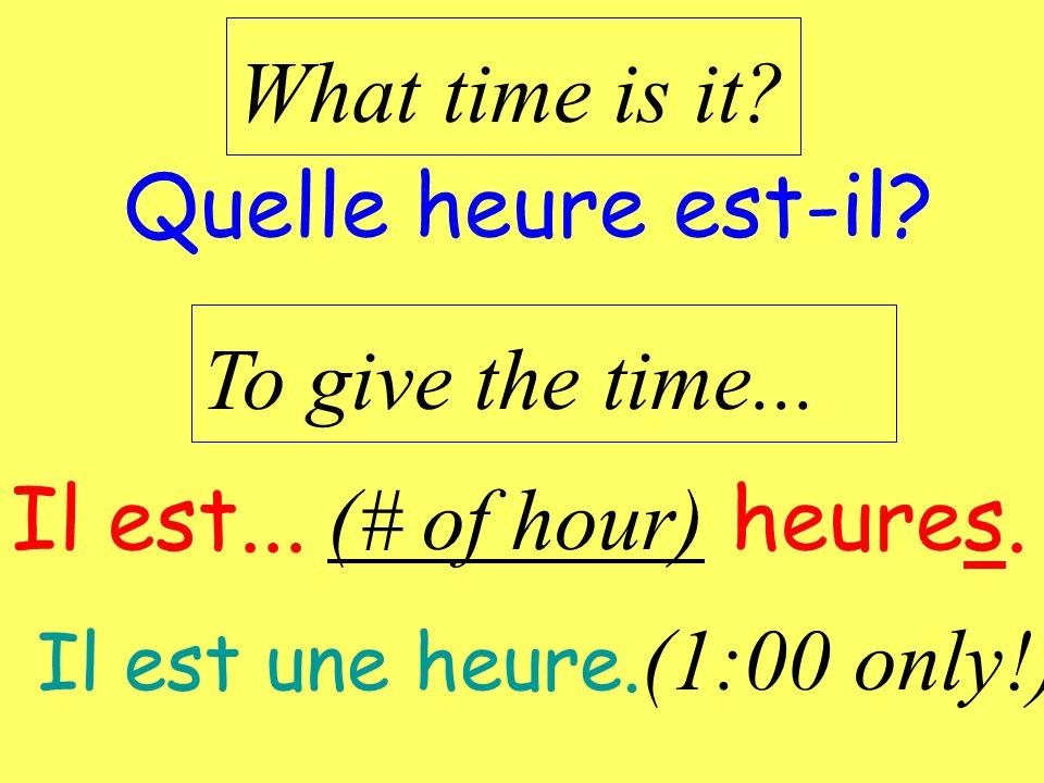 et quart = quinze (quarter after) et demie = thirty (half past)