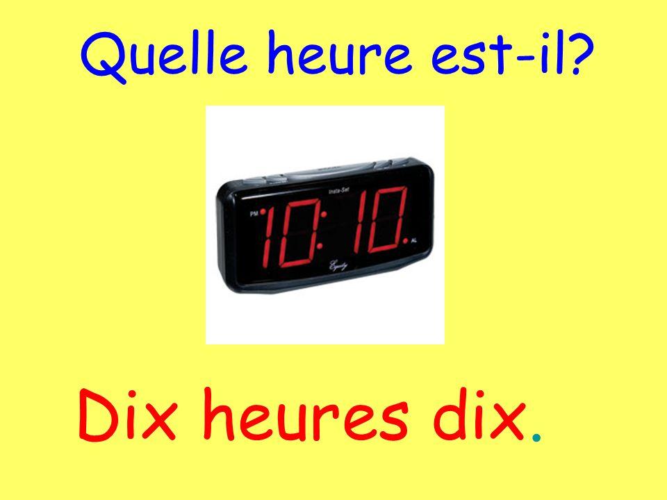 Douze heures / Midi moins cinq. Quelle heure est-il? (5 til noon) Onze heures cinquante-cinq.