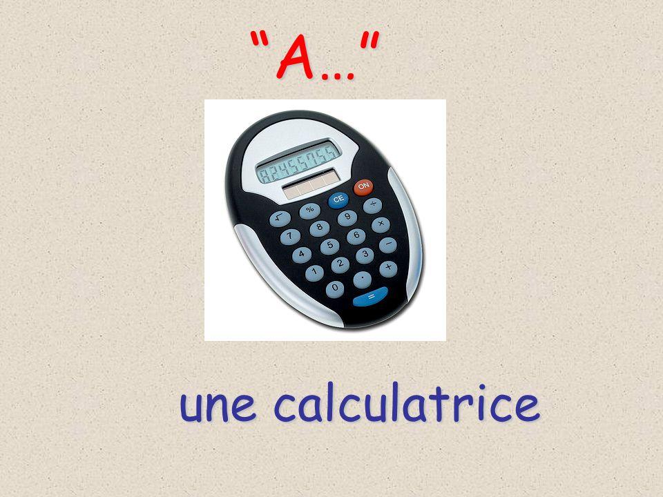 une calculatrice A… A…