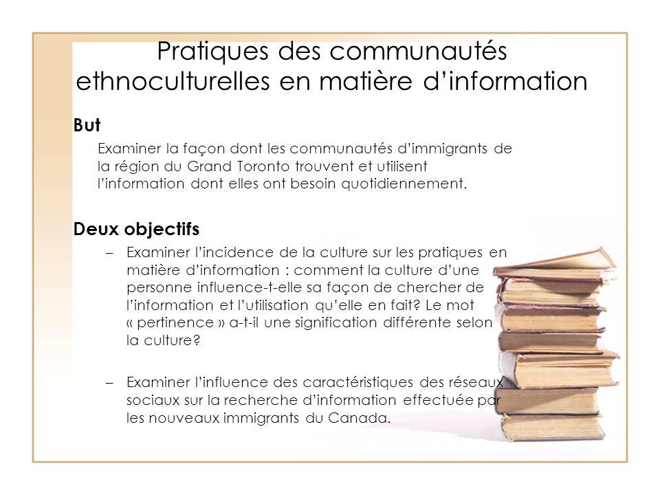 Pratiques des communautés ethnoculturelles en matière dinformation But Examiner la façon dont les communautés dimmigrants de la région du Grand Toront