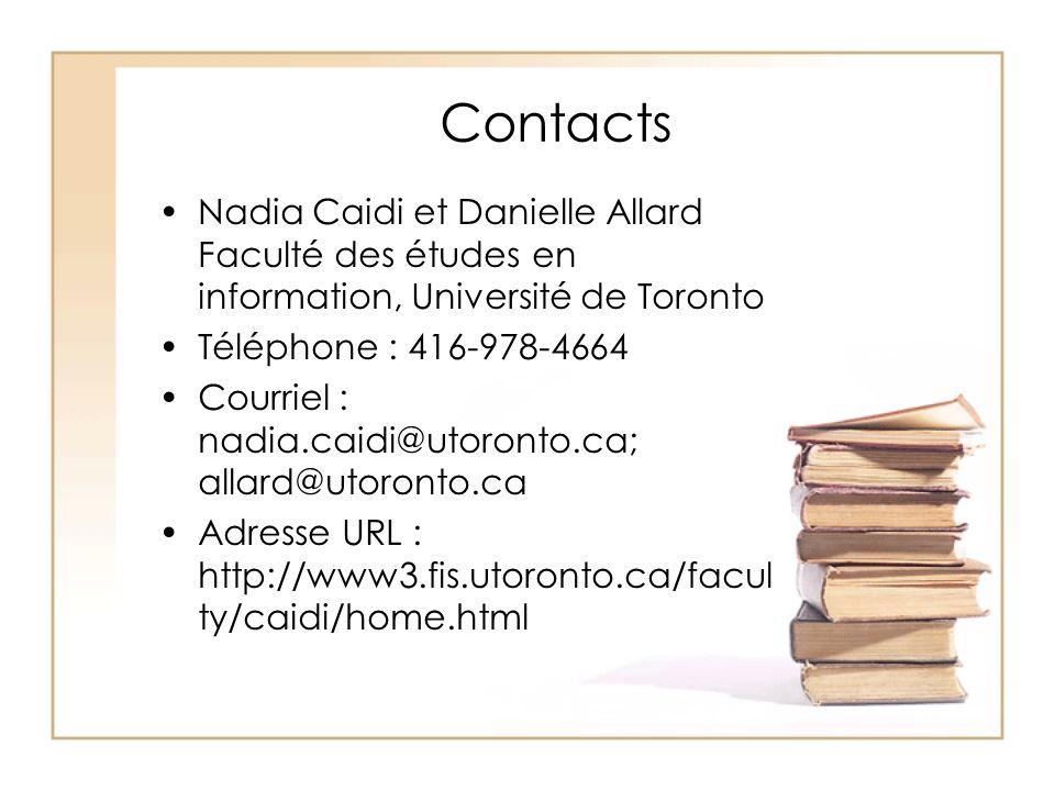 Contacts Nadia Caidi et Danielle Allard Faculté des études en information, Université de Toronto Téléphone : 416-978-4664 Courriel : nadia.caidi@utoro