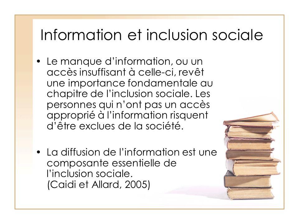 Information et inclusion sociale Le manque dinformation, ou un accès insuffisant à celle-ci, revêt une importance fondamentale au chapitre de linclusi