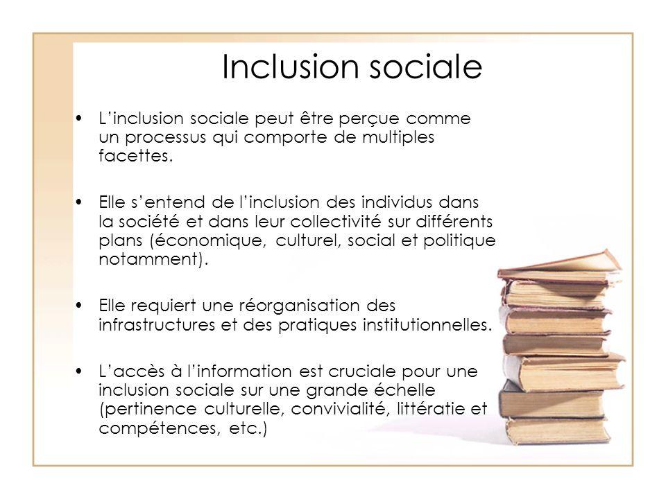 Inclusion sociale Linclusion sociale peut être perçue comme un processus qui comporte de multiples facettes. Elle sentend de linclusion des individus