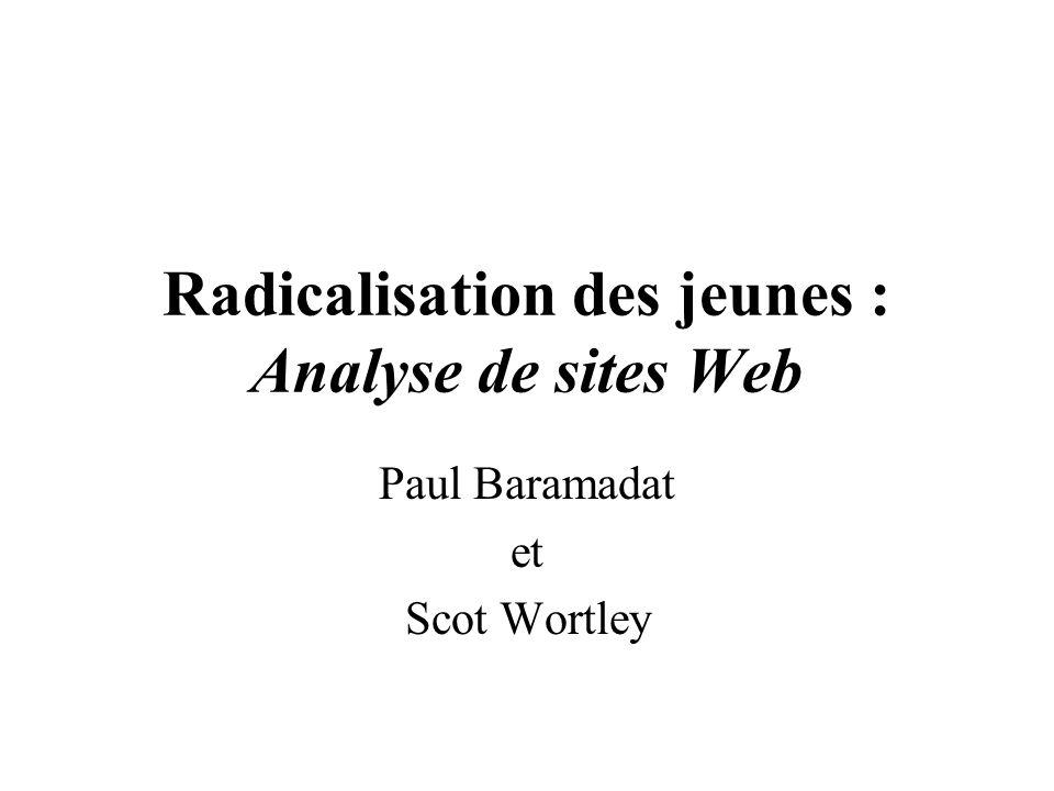 Radicalisation des jeunes : Analyse de sites Web Paul Baramadat et Scot Wortley