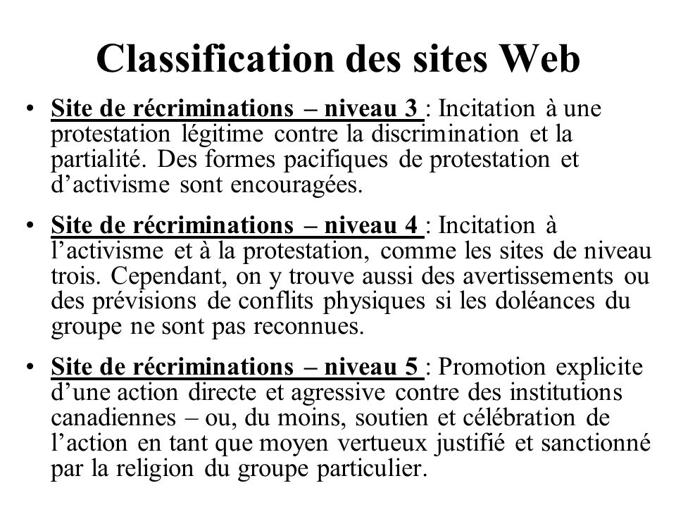 Classification des sites Web Site de récriminations – niveau 3 : Incitation à une protestation légitime contre la discrimination et la partialité. Des