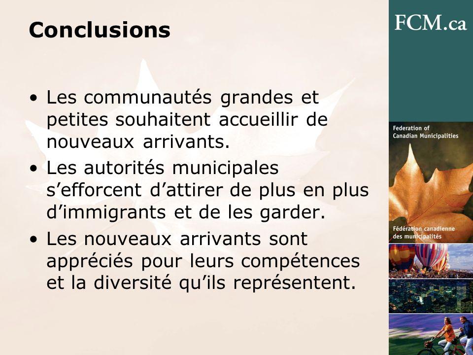 Conclusions Les communautés grandes et petites souhaitent accueillir de nouveaux arrivants.