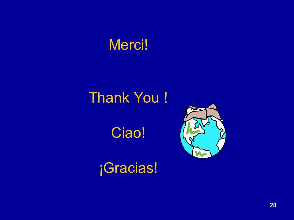 28 Merci! Thank You ! Ciao! ¡Gracias!