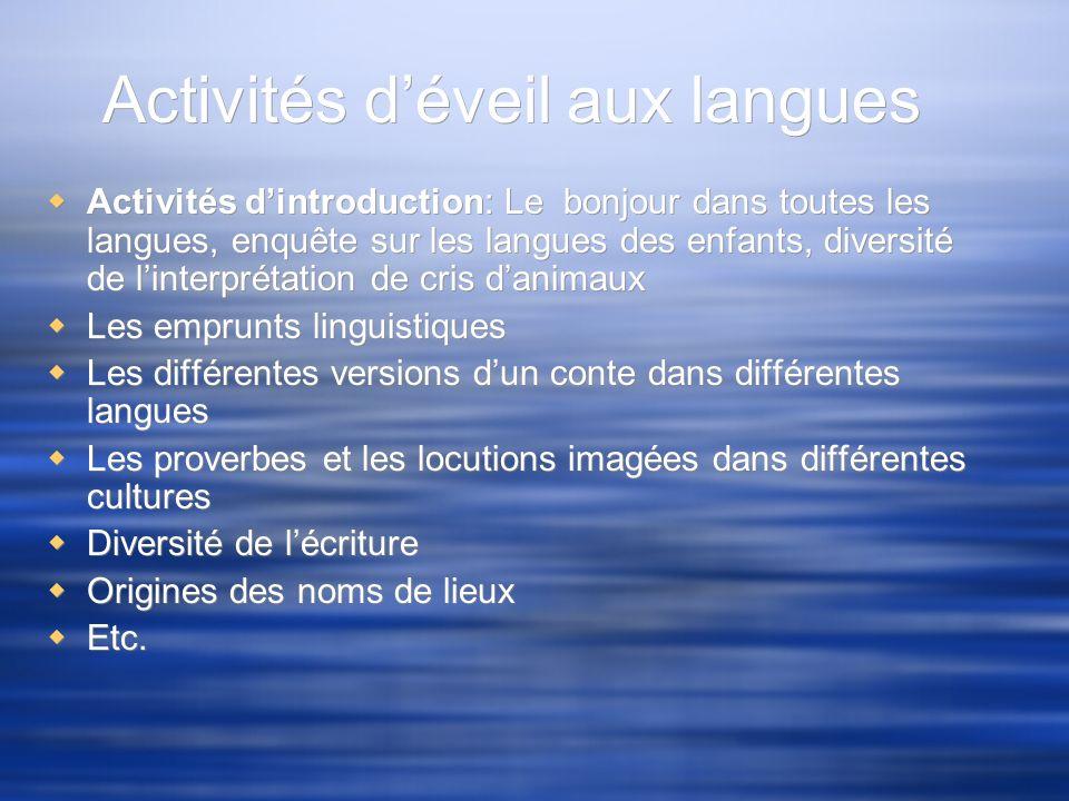 Activités déveil aux langues Activités dintroduction: Le bonjour dans toutes les langues, enquête sur les langues des enfants, diversité de linterprét