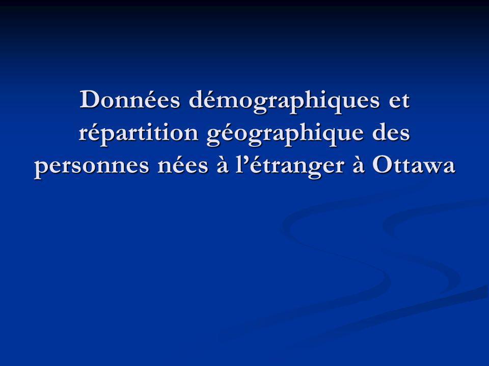 Données démographiques et répartition géographique des personnes nées à létranger à Ottawa