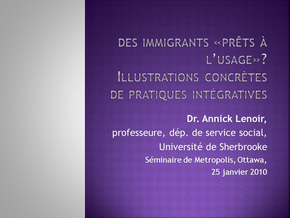 Dr. Annick Lenoir, professeure, dép. de service social, Université de Sherbrooke Séminaire de Metropolis, Ottawa, 25 janvier 2010